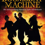 [PDF] [EPUB] The Doomsday Machine: A Further Astonishing Adventure of Horatio Lyle (Horatio Lyle, #3) Download