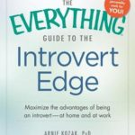 [PDF] [EPUB] The Everything Guide to the Introvert Edge: Maximize the Advantages of Being an Introvert – At Home and At Work Download