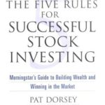 [PDF] [EPUB] The Five Rules for Successful Stock Investing: Morningstar's Guide to Building Wealth and Winning in the Market Download