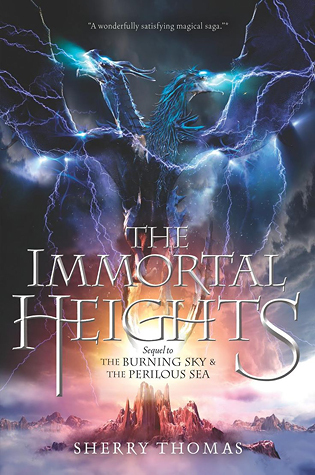 [PDF] [EPUB] The Immortal Heights (The Elemental Trilogy, #3) Download by Sherry Thomas