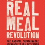 [PDF] [EPUB] The Real Meal Revolution: The Radical, Sustainable Approach to Healthy Eating Download