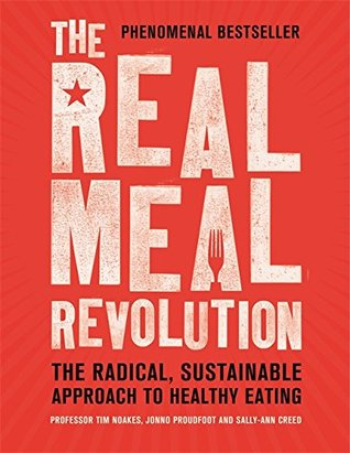 [PDF] [EPUB] The Real Meal Revolution: The Radical, Sustainable Approach to Healthy Eating Download by Tim Noakes