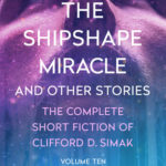 [PDF] [EPUB] The Shipshape Miracle: And Other Stories (The Complete Short Fiction of Clifford D. Simak Book 10) Download