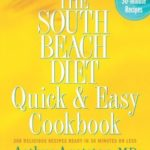 [PDF] [EPUB] The South Beach Diet Quick and Easy Cookbook: 200 Delicious Recipes Ready in 30 Minutes or Less Download