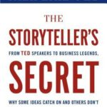 [PDF] [EPUB] The Storyteller's Secret: How the World's Most Inspiring Leaders Turn Their Passion Into Performance Download