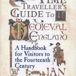 [PDF] [EPUB] The Time Traveller's Guide to Medieval England: A Handbook for Visitors to the Fourteenth Century Download