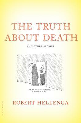 [PDF] [EPUB] The Truth About Death and Other Stories Download by Robert Hellenga
