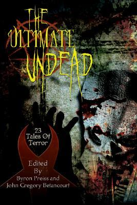 [PDF] [EPUB] The Ultimate Undead: 23 Tales of terror Download by Byron Preiss