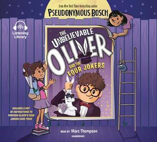 [PDF] [EPUB] The Unbelievable Oliver and the Four Jokers Download by Pseudonymous Bosch