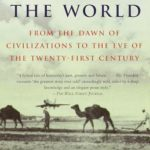 [PDF] [EPUB] The Way of the World: From the Dawn of Civilizations to the Eve of the Twenty-first Century Download