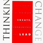 [PDF] [EPUB] Thinking For A Change: Discovering the Power to Create, Communicate and Lead Download