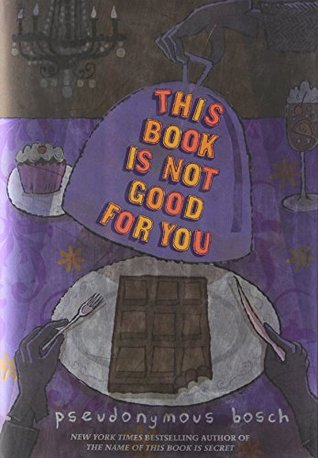 [PDF] [EPUB] This Book Is Not Good for You (Secret, #3) Download by Pseudonymous Bosch
