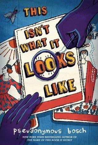 [PDF] [EPUB] This Isn't What It Looks Like (Secret, #4) Download by Pseudonymous Bosch