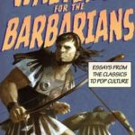 [PDF] [EPUB] Waiting for the Barbarians: Essays from the Classics to Pop Culture Download