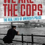 [PDF] [EPUB] We Are The Cops: An adrenalin-fuelled ride through the real lives of America's police Download