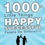 [PDF] [EPUB] 1,000+ Little Things Happy Successful People Do Differently Download