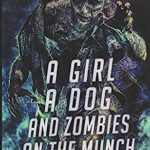 [PDF] [EPUB] A GIRL A DOG AND ZOMBIES ON THE MUNCH Download