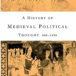 [PDF] [EPUB] A History of Medieval Political Thought: 300-1450 Download