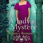 [PDF] [EPUB] A Lady's Mystery: Regency Romance (Ladies, Love, and Mysteries Book 1) Download