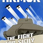 [PDF] [EPUB] ARMOR #2, The Fight for Sicily: a Novel of Tank Warfare Download