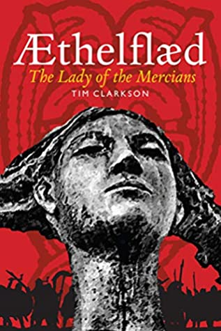 [PDF] [EPUB] Aethelflaed: The Lady of the Mercians Download by Tim Clarkson