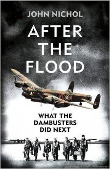 [PDF] [EPUB] After the Flood: What the Dambuster Did Next Download by John  Nichol