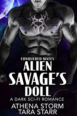 [PDF] [EPUB] Alien Savage's Doll: A Dark Sci-Fi Romance (Conquered Mates Book 5) Download by Athena Storm