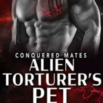 [PDF] [EPUB] Alien Torturer's Pet (Conquered Mates #4) Download