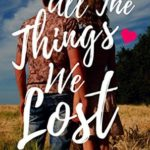 [PDF] [EPUB] All The Things We Lost (River Valley Lost and Found, #1) Download