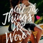 [PDF] [EPUB] All The Things We Were (River Valley Lost and Found, #3) Download