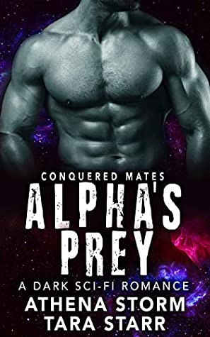 [PDF] [EPUB] Alpha's Prey (Conquered Mates, #2) Download by Athena Storm