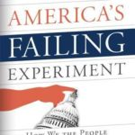 [PDF] [EPUB] America's Failing Experiment: How We the People Have Become the Problem Download