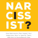 [PDF] [EPUB] Are You Living with a Narcissist?: How Narcissistic Men Impact Your Happiness, How to Identify Them, and How to Avoid Raising One Download