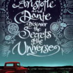 [PDF] [EPUB] Aristotle and Dante Discover the Secrets of the Universe (Aristotle and Dante Discover the Secrets of the Universe, #1) Download