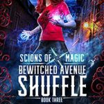 [PDF] [EPUB] Bewitched Avenue Shuffle: An Urban Fantasy Action Adventure (Scions of Magic Book 3) Download