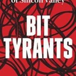 [PDF] [EPUB] Bit Tyrants: The Political Economy of Silicon Valley Download