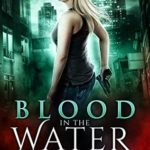 [PDF] [EPUB] Blood in the Water (Blood Vice, #3) Download