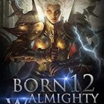 [PDF] [EPUB] Born Almighty Warrior 12: The Unexpected Array Mutant (Call of the Oath: Into the Martial Arts World) Download