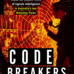 [PDF] [EPUB] Code Breakers: Inside the Shadow World of Signals Intelligence in Australia's Two Bletchley Parks Download