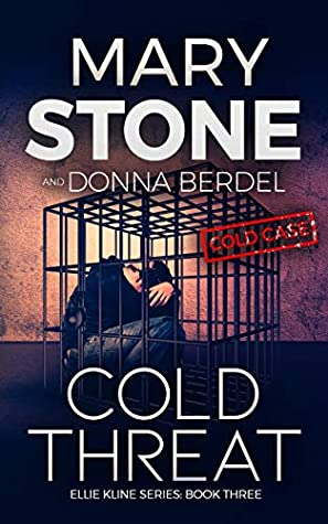 [PDF] [EPUB] Cold Threat (Ellie Kline Series Book 3) Download by Mary Stone