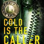 [PDF] [EPUB] Cold is the Caller (DI Bethany Smith #1) Download