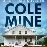 [PDF] [EPUB] Cole Mine – The Return to Orvin: Cole Sage Mystery #8 (Cole Sage Mystery Series) Download