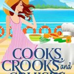 [PDF] [EPUB] Cooks, Crooks and Cruises (Cruise Ship Cozy Mysteries #2) Download