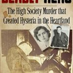 [PDF] [EPUB] Deadly Hero: The High Society Murder that Created Hysteria in the Heartland Download