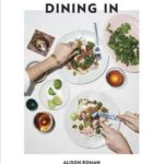 [PDF] [EPUB] Dining In: Highly Cookable Recipes Download