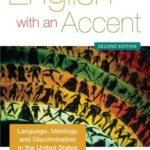 [PDF] [EPUB] English with an Accent: Language, Ideology, and Discrimination in the United States Download