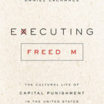 [PDF] [EPUB] Executing Freedom: The Cultural Life of Capital Punishment in the United States Download