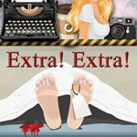 [PDF] [EPUB] Extra! Extra! Dead All About It (An Avery Shaw Mystery, #12) Download