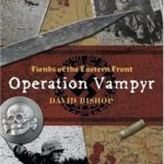 [PDF] [EPUB] Fiends of the Eastern Front: Operation Vampyr Download