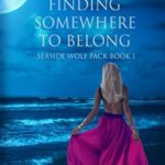 [PDF] [EPUB] Finding Somewhere to Belong (Seaside Wolf Pack, #1) Download